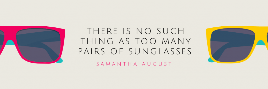 Shop for your next pair of sunglasses.